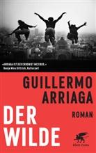 Guillermo Arriaga - Der Wilde