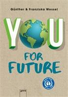 Myriam Homberg, Franzi Wessel, Franziska Wessel, Günther Wessel, Myriam Homberg - You for Future