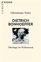 Christiane Tietz - Dietrich Bonhoeffer