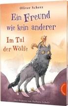Oliver Scherz, Barbara Scholz - Ein Freund wie kein anderer - Im Tal der Wölfe