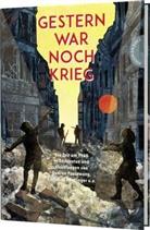 Kl Jordon, Kl Kordon, Christin Nöstlinger, Gudru Pausewang, Irmela Schautz, Dr Hübner... - Gestern war noch Krieg