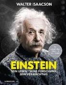 Walter Isaacson - Einstein: Sein Leben, seine Forschung, sein Vermächtnis