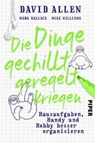 Davi Allen, David Allen, Mar Wallace, Mike Williams - Die Dinge gechillt geregelt kriegen