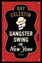 Ray Celestin - Gangsterswing in New York