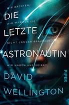 David Wellington - Die letzte Astronautin