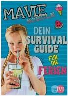 Daniela Hartig, Mavie Noell, Mavie Noelle, Mavie Noelle, Josephine Pauluth - Dein Survival Guide für die Ferien