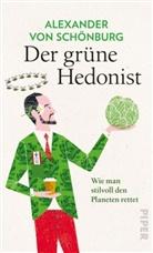Alexander von Schönburg, Alexander von Schönburg - Der grüne Hedonist