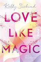 Kelly Siskind - Love Like Magic