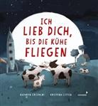 Kathryn Cristaldi, Kristyna Litten, Kristyna Litten, Mathias Jeschke - Ich lieb dich, bis die Kühe fliegen