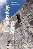 Daniel Anker, Eugen E. Hüsler - Die Klettersteige der Schweiz