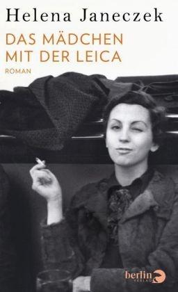 Helena Janeczek - Das Mädchen mit der Leica - Roman