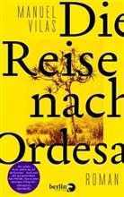 Manuel Vilas - Die Reise nach Ordesa