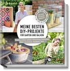 Ev Brenner, Eva Brenner, Nina Terhardt, Volker Michael, Justyna Schwertner - Meine besten DIY-Projekte für Garten und Balkon