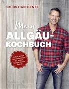 Christian Henze, Stefan Pielow, Hubertus Schüler - Mein Allgäu-Kochbuch