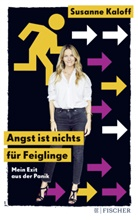 Susanne Kaloff - Angst ist nichts für Feiglinge