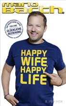 Mario Barth, Mario Barth - Happy Wife, Happy Life