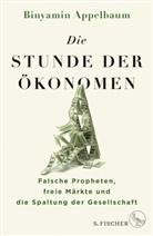 Binyamin Appelbaum - Die Stunde der Ökonomen