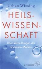 Urban Wiesing - Heilswissenschaft