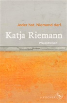 Katja Riemann - Jeder hat. Niemand darf