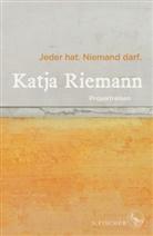 Katja Riemann - Jeder hat. Niemand darf.; .
