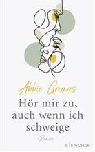 Abbie Greaves - Hör mir zu, auch wenn ich schweige