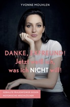 Yvonne Mouhlen - DANKE, EXFREUND! Jetzt weiß ich, was ich NICHT will!