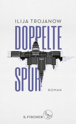 Ilija Trojanow - Doppelte Spur - Roman