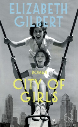 Elizabeth Gilbert - City of Girls - Roman