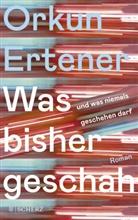 Orkun Ertener - Was bisher geschah (und was niemals geschehen darf)