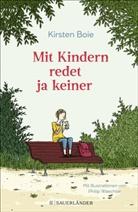 Kirsten Boie, Philip Waechter - Mit Kindern redet ja keiner