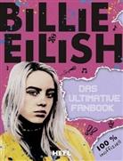 Billie Eilish - Billie Eilish: Das ultimative Fanbook
