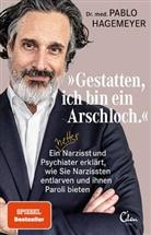 """Pablo Hagemeyer, Pablo (Dr. med.) Hagemeyer - """"Gestatten, ich bin ein Arschloch."""""""
