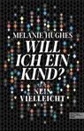 Melanie Hughes - Will ich ein Kind?