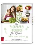 Antonia Gavazzeni, Antonia (Dr. med. Gavazzeni, Cath Hummels, Cathy Hummels, Wiede, Christina Wiedemann - Das Zuckerfrei-Kochbuch für Kinder