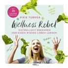 Pixie Turner - Wellness Rebel. Diätbullshit erkennen und Essen wieder lieben lernen