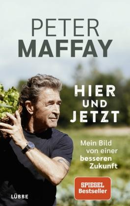 Gaby Allendorf, Pete Maffay, Peter Maffay - Hier und Jetzt - Mein Bild von einer besseren Zukunft