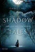 Isabell May - Shadow Tales - Das Licht der fünf Monde