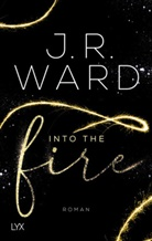 J. R. Ward - Into the Fire