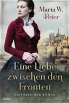 Maria W Peter, Maria W. Peter - Eine Liebe zwischen den Fronten