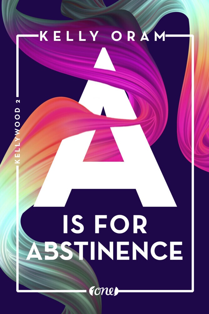 Kelly Oram - A is for Abstinence