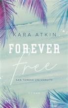 Kara Atkin - Forever Free - San Teresa University