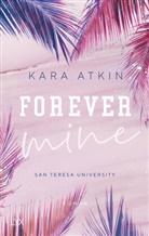Kara Atkin - Forever Mine - San Teresa University
