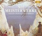 Diverse, Johann Wolfgang vo Goethe, Heinric Heine, Rilke, Boris Aljinovic, Frank Arnold... - 500 Meisterwerke deutscher Dichtung und Erzählkunst, 3 Audio-CD, MP3 (Hörbuch)