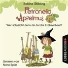 Sabine Städing, Nana Spier - Petronella Apfelmus - Wer schleicht denn da durchs Erdbeerbeet?, Audio-CD (Hörbuch)