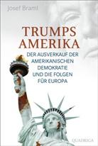 Josef Braml - Trumps Amerika