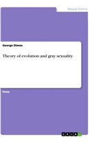 George Dimos - Theory of evolution and gray sexuality