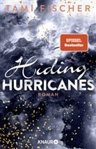 Tami Fischer - Hiding Hurricanes