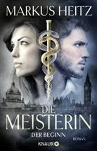 Markus Heitz - Die Meisterin: Der Beginn