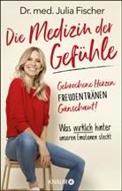 Julia Fischer, Julia (Dr. med.) Fischer, Patrick Widmer - Die Medizin der Gefühle