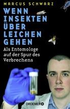 Marcus Schwarz - Wenn Insekten über Leichen gehen